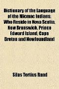 Dictionary of the Language of the Micmac Indians; Who Reside in Nova Scotia, New Brunswick, ...