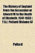 The History of England From the Accession of Edward Vi to the Death of Elizabeth, 1547-1603 ...
