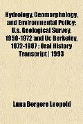 Hydrology, Geomorphology, and Environmental Policy; U.s. Geological Survey, 1950-1972 and Uc...