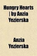 Hungry Hearts   by Anzia Yezierska