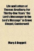 Life and Letters of Thomas Bradbury; For Thirthy-One Years