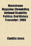 Mainstream Magazine, Chronicling National Disability Politics; Oral History Transcript | 2000