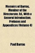 Memoirs of Barras, Member of the Directorate, Ed., With a General Introduction, Prefaces and...