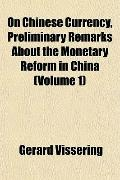 On Chinese Currency, Preliminary Remarks About the Monetary Reform in China (Volume 1)