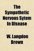 The Sympathetic Nervous Sytem in Disease
