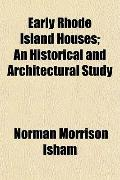 Early Rhode Island Houses; An Historical and Architectural Study
