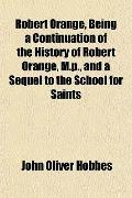 Robert Orange, Being a Continuation of the History of Robert Orange, M.p., and a Sequel to t...