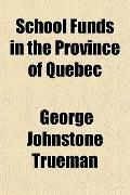 School Funds in the Province of Quebec