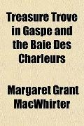 Treasure Trove in Gasp and the Baie Des Charleurs