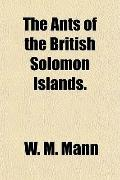 The Ants of the British Solomon Islands.