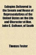 Eulogies Delivered in the Senate and House of Representatives of the United States on the Li...