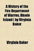 A History of the Fire Department of Warren, Rhode Island | by Virginia Baker
