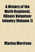 A History of the Ninth Regiment, Illinois Volunteer Infantry (Volume 1)