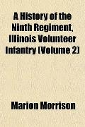 A History of the Ninth Regiment, Illinois Volunteer Infantry (Volume 2)