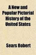 A New and Popular Pictorial History of the United States