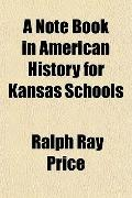 A Note Book in American History for Kansas Schools