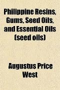 Philippine Resins, Gums, Seed Oils, and Essential Oils (seed oils)