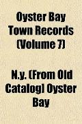 Oyster Bay Town Records (Volume 7)