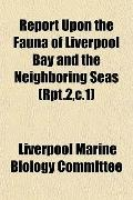 Report Upon the Fauna of Liverpool Bay and the Neighboring Seas (Rpt.2,c.1)