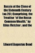 Russia at the Close of the Sixteenth Century (no.20); Comprising, the Treatise