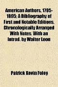 American Authors, 1795-1895; A Bibliography of First and Notable Editions, Chronologically A...