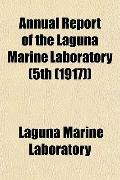 Annual Report of the Laguna Marine Laboratory (5th (1917))
