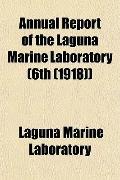 Annual Report of the Laguna Marine Laboratory (6th (1918))