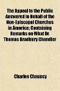 The Appeal to the Public Answered in Behalf of the Non-Episcopal Churches in America; Contai...