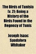 The Birds of Tunisia (v. 2); Being a History of the Birds Found in the Regency of Tunis