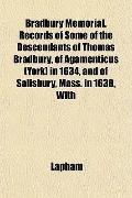 Bradbury Memorial. Records of Some of the Descendants of Thomas Bradbury, of Agamenticus (Yo...