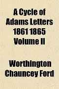A Cycle of Adams Letters 1861 1865 Volume Ii
