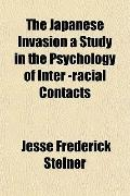 The Japanese Invasion a Study in the Psychology of Inter -racial Contacts
