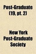 Post-Graduate (19, pt. 2)