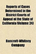 Reports of Cases Determined in the District Courts of Appeal of the State of California (Vol...