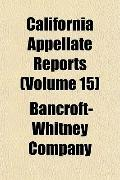 California Appellate Reports (Volume 15)