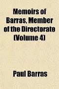 Memoirs of Barras, Member of the Directorate (Volume 4)