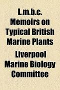 L M B C Memoirs on Typical British Marine Plants