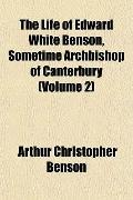 Life of Edward White Benson, Sometime Archbishop of Canterbury