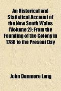 An Historical and Statistical Account of the New South Wales (Volume 2); From the Founding o...