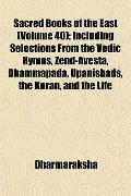 Sacred Books of the East (Volume 40); Including Selections From the Vedic Hymns, Zend-Avesta...