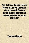 The History of English Poetry (Volume 1); From the Close of the Eleventh Century to the Comm...