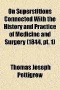 On Superstitions Connected With the History and Practice of Medicine and Surgery (1844, pt. 1)
