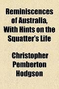 Reminiscences of Australia, with Hints on the Squatter's Life