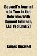 Boswell's Journal of a Tour to the Hebrides with Samuel Johnson, Ll D