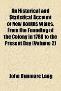 Historical and Statistical Account of New Souths Wales, from the Founding of the Colony in 1...