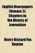 English Newspapers (Volume 2); Chapters in the History of Journalism