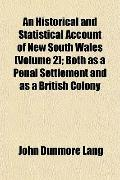 An Historical and Statistical Account of New South Wales (Volume 2); Both as a Penal Settlem...