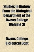 Studies in Biology from the Biological Department of the Owens College