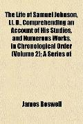 Life of Samuel Johnson, Ll D , Comprehending an Account of His Studies, and Numerous Works, ...