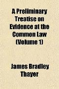 A Preliminary Treatise on Evidence at the Common Law (Volume 1)